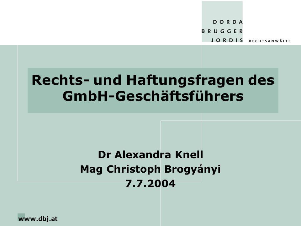 www.dbj.at Rechts- und Haftungsfragen des GmbH-Geschäftsführers Dr Alexandra Knell Mag Christoph Brogyányi 7.7.2004