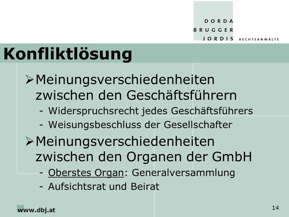 www.dbj.at 14 Konfliktlösung Meinungsverschiedenheiten zwischen den Geschäftsführern -Widerspruchsrecht jedes Geschäftsführers -Weisungsbeschluss der