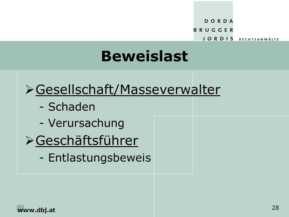 www.dbj.at 28 Beweislast Gesellschaft/Masseverwalter -Schaden -Verursachung Geschäftsführer -Entlastungsbeweis