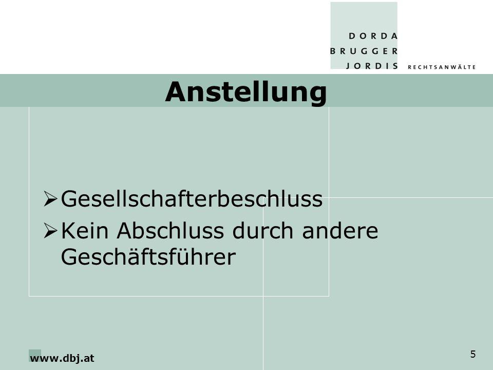www.dbj.at 5 Anstellung Gesellschafterbeschluss Kein Abschluss durch andere Geschäftsführer