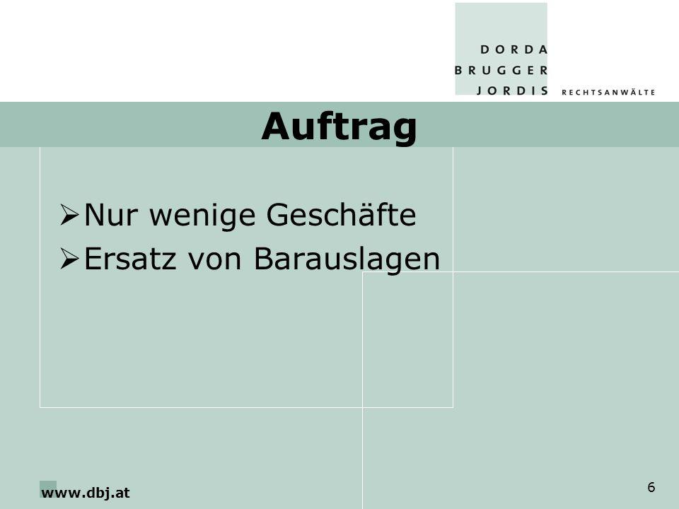 www.dbj.at 6 Auftrag Nur wenige Geschäfte Ersatz von Barauslagen