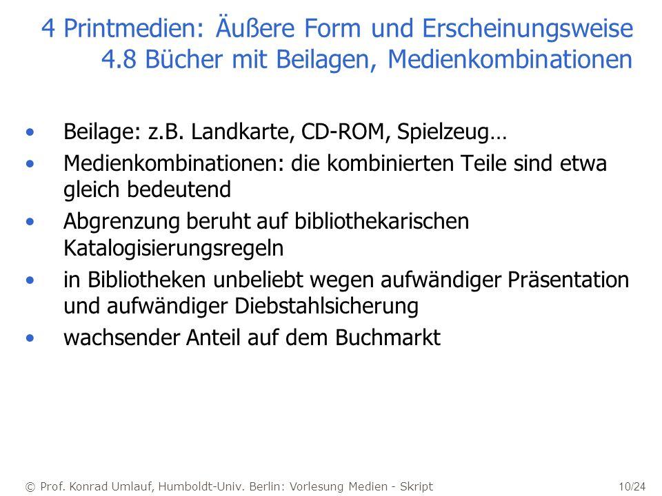 © Prof. Konrad Umlauf, Humboldt-Univ. Berlin: Vorlesung Medien - Skript 10/24 4 Printmedien: Äußere Form und Erscheinungsweise 4.8 Bücher mit Beilagen