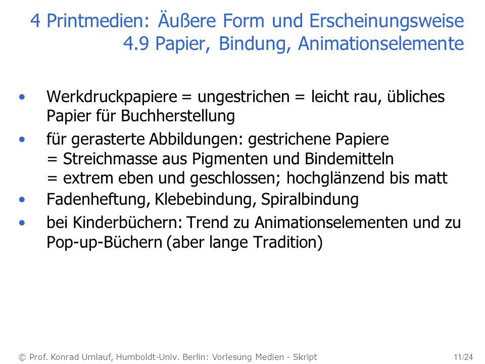© Prof. Konrad Umlauf, Humboldt-Univ. Berlin: Vorlesung Medien - Skript 11/24 4 Printmedien: Äußere Form und Erscheinungsweise 4.9 Papier, Bindung, An