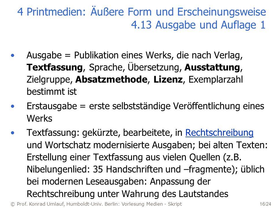 © Prof. Konrad Umlauf, Humboldt-Univ. Berlin: Vorlesung Medien - Skript 16/24 4 Printmedien: Äußere Form und Erscheinungsweise 4.13 Ausgabe und Auflag