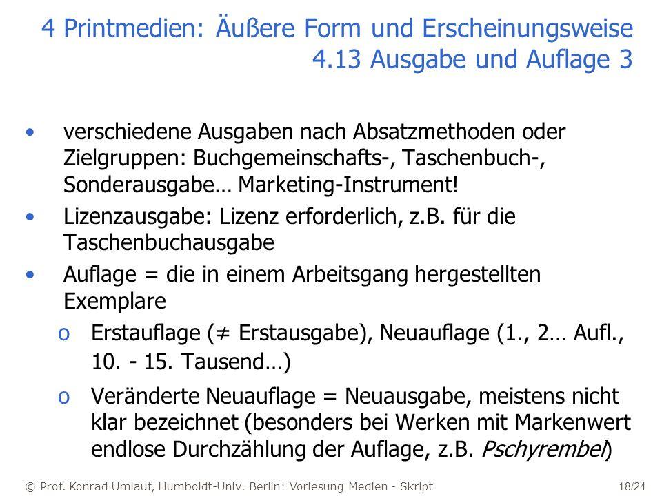 © Prof. Konrad Umlauf, Humboldt-Univ. Berlin: Vorlesung Medien - Skript 18/24 4 Printmedien: Äußere Form und Erscheinungsweise 4.13 Ausgabe und Auflag