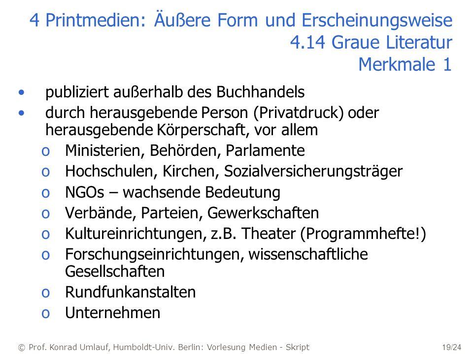 © Prof. Konrad Umlauf, Humboldt-Univ. Berlin: Vorlesung Medien - Skript 19/24 4 Printmedien: Äußere Form und Erscheinungsweise 4.14 Graue Literatur Me