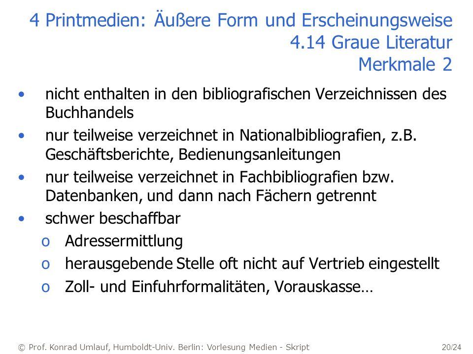 © Prof. Konrad Umlauf, Humboldt-Univ. Berlin: Vorlesung Medien - Skript 20/24 4 Printmedien: Äußere Form und Erscheinungsweise 4.14 Graue Literatur Me
