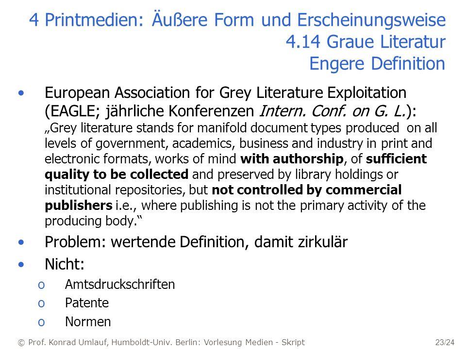 © Prof. Konrad Umlauf, Humboldt-Univ. Berlin: Vorlesung Medien - Skript 23/24 4 Printmedien: Äußere Form und Erscheinungsweise 4.14 Graue Literatur En