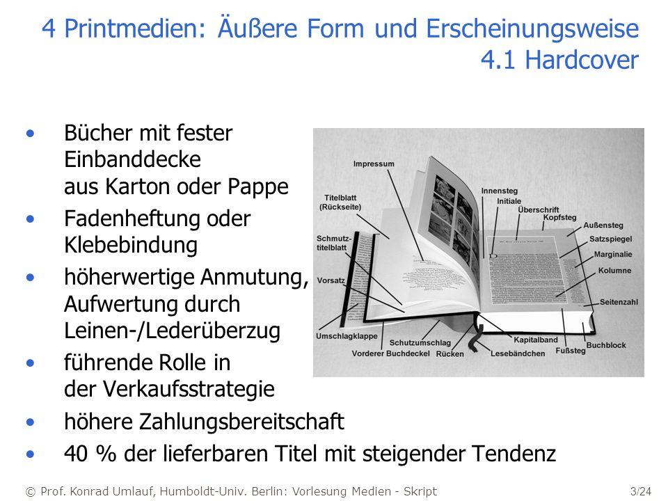 © Prof. Konrad Umlauf, Humboldt-Univ. Berlin: Vorlesung Medien - Skript 3/24 4 Printmedien: Äußere Form und Erscheinungsweise 4.1 Hardcover Bücher mit