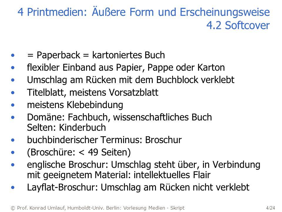 © Prof. Konrad Umlauf, Humboldt-Univ. Berlin: Vorlesung Medien - Skript 4/24 4 Printmedien: Äußere Form und Erscheinungsweise 4.2 Softcover = Paperbac
