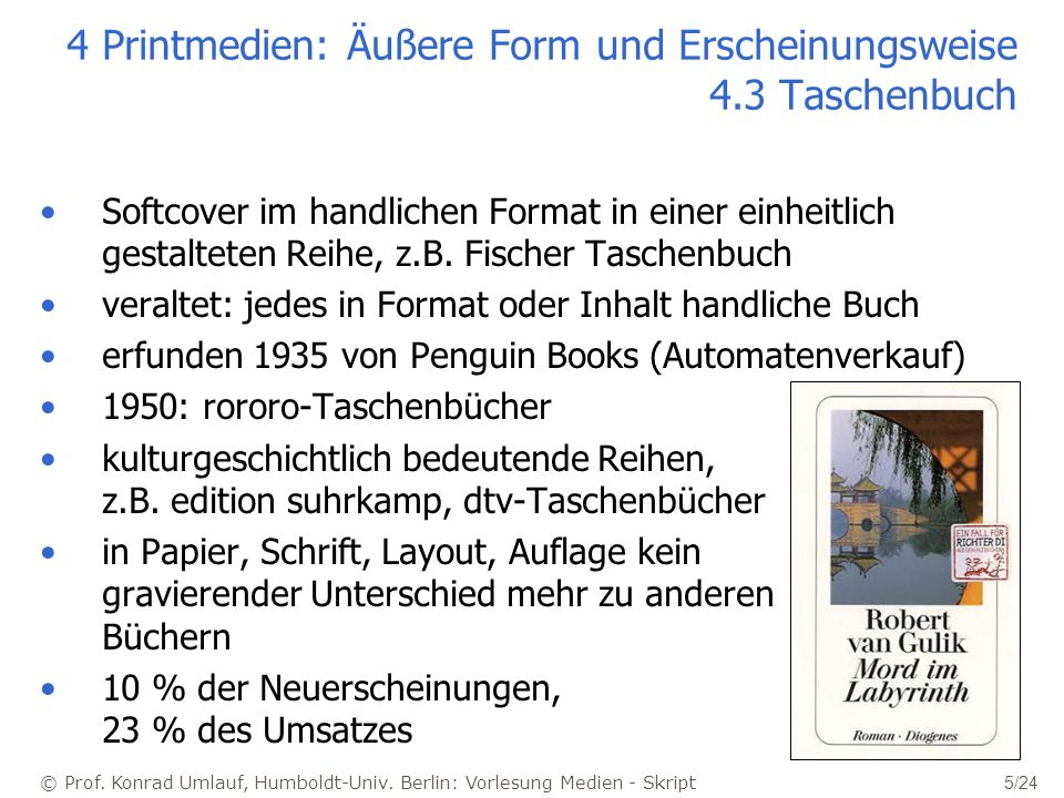 © Prof. Konrad Umlauf, Humboldt-Univ. Berlin: Vorlesung Medien - Skript 5/24 4 Printmedien: Äußere Form und Erscheinungsweise 4.3 Taschenbuch Softcove
