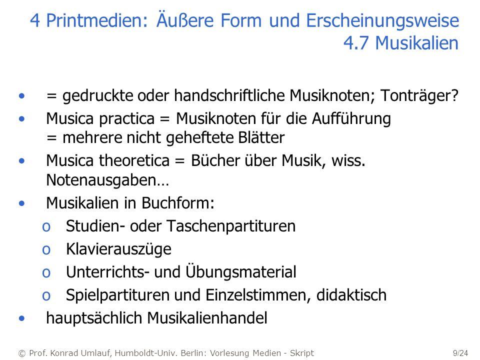 © Prof. Konrad Umlauf, Humboldt-Univ. Berlin: Vorlesung Medien - Skript 9/24 4 Printmedien: Äußere Form und Erscheinungsweise 4.7 Musikalien = gedruck