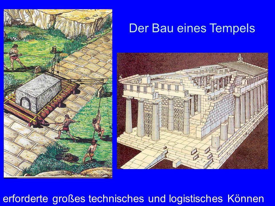 erforderte großes technisches und logistisches Können Der Bau eines Tempels