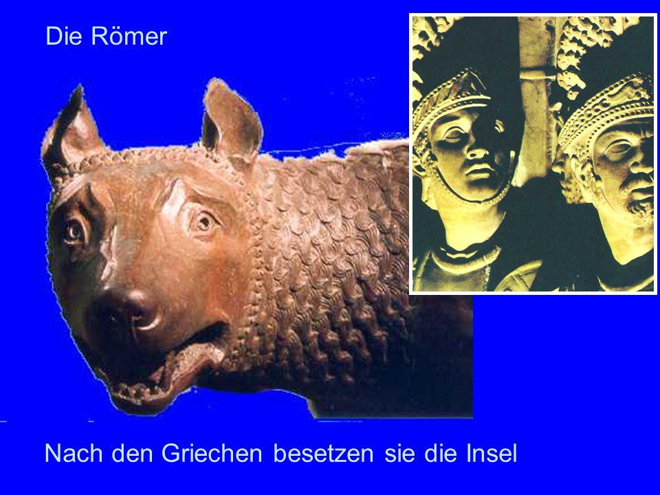 Nach den Griechen besetzen sie die Insel Die Römer