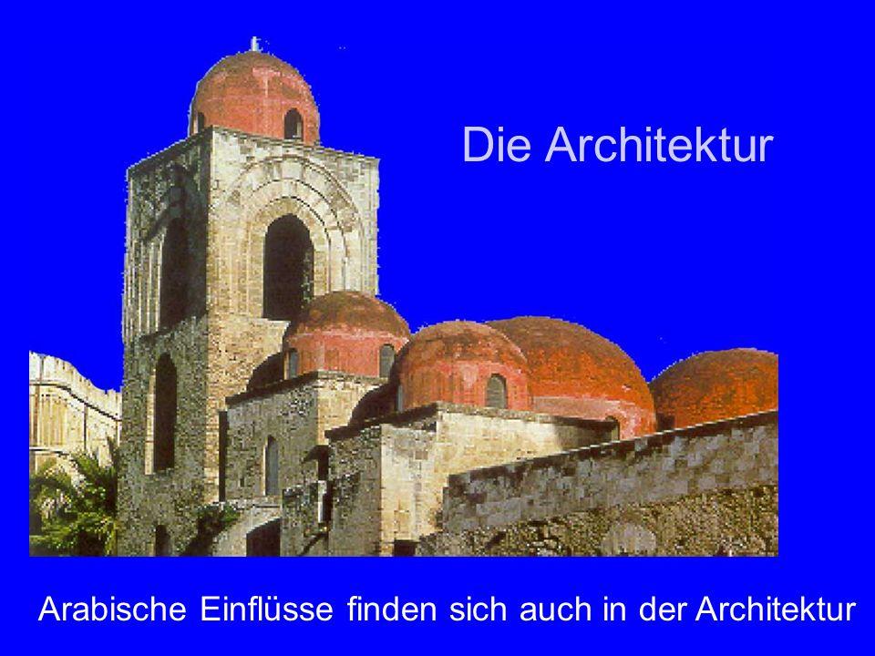 Arabische Einflüsse finden sich auch in der Architektur Die Architektur