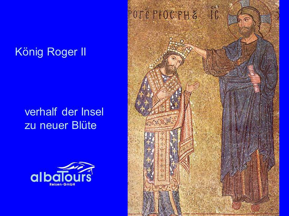König Roger II verhalf der Insel zu neuer Blüte