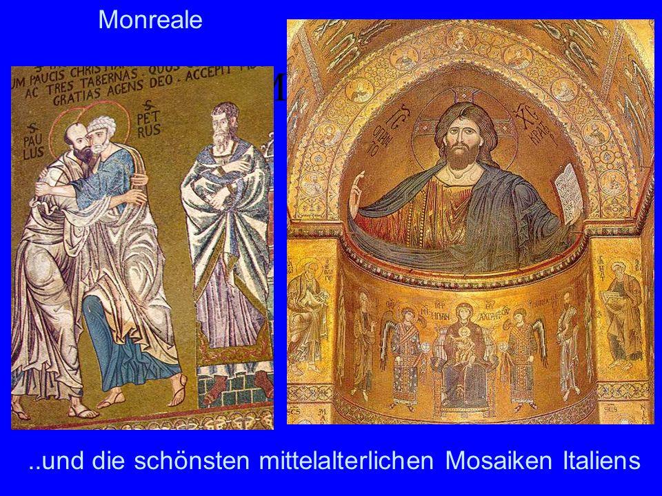 Mosaiken..und die schönsten mittelalterlichen Mosaiken Italiens Monreale