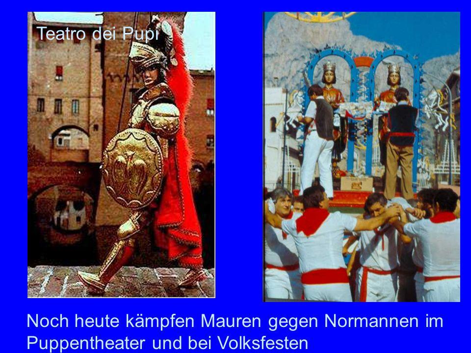 Mauren Normanne n Noch heute kämpfen Mauren gegen Normannen im Puppentheater und bei Volksfesten Teatro dei Pupi