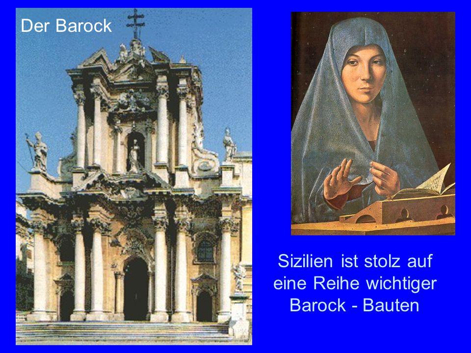 Sizilien ist stolz auf eine Reihe wichtiger Barock - Bauten Der Barock
