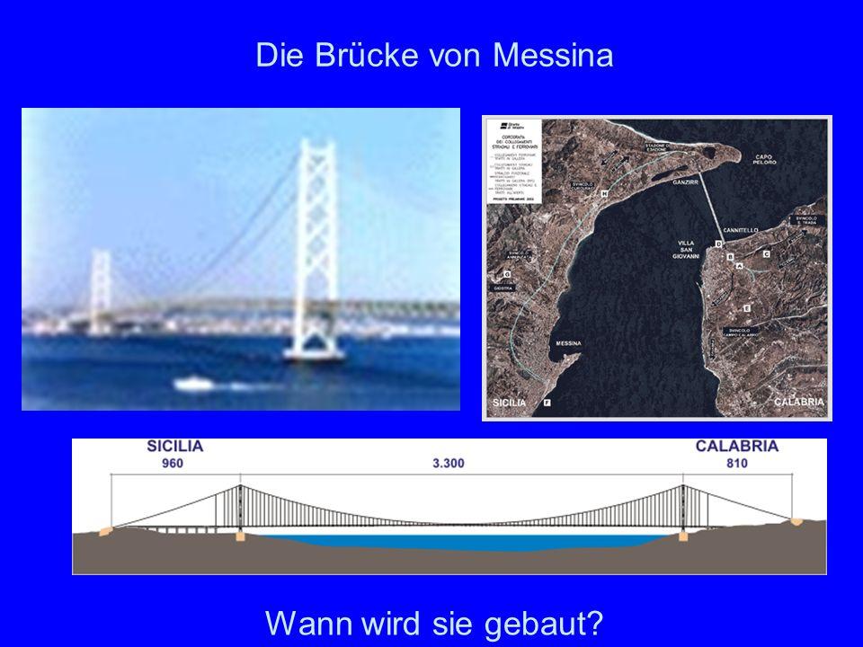 Die Brücke von Messina Wann wird sie gebaut?