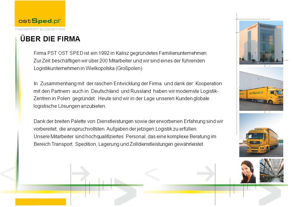 3 Logistikzenter in Polen: - Gadki bei Posen - Kalisz - Wojkowice bei Breslau 15 000 QM der Lagerfläche Beförderungs- und Dokumentationsberatung Komplettierung der Stückgutsendungen und die Distribution bis zum Bestimmungsort Lagerung und Speicherung der Waren Verladungs- und Entladetätigkeiten Warenversicherung Frachtkontrolle Regulierung aller fälligen Beträge,die mit beförderter Ladung verbunden sind KOMPLEXE LOGISTIKBEDIENUNG