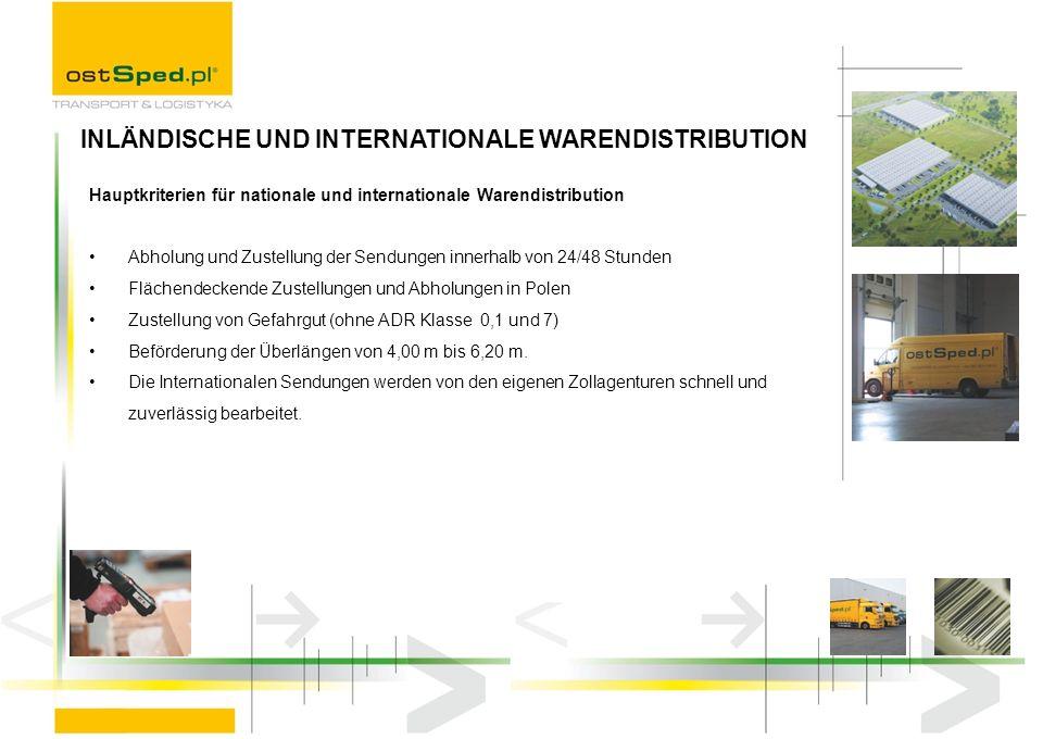 Hauptkriterien für nationale und internationale Warendistribution Abholung und Zustellung der Sendungen innerhalb von 24/48 Stunden Flächendeckende Zu
