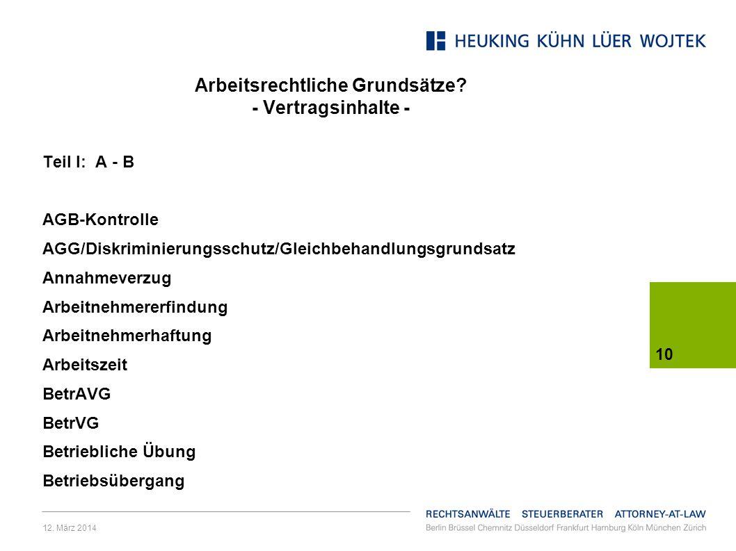 12.März 2014 10 Arbeitsrechtliche Grundsätze.