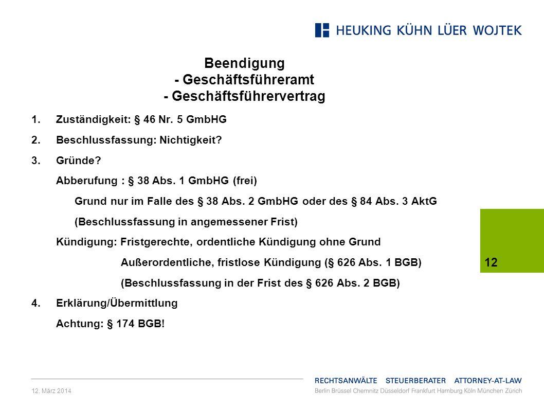 12.März 2014 12 Beendigung - Geschäftsführeramt - Geschäftsführervertrag 1.Zuständigkeit: § 46 Nr.