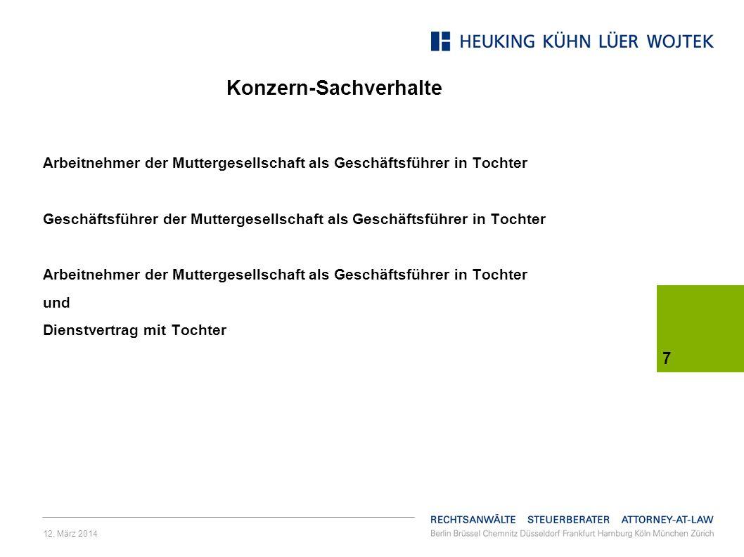 12. März 2014 7 Konzern-Sachverhalte Arbeitnehmer der Muttergesellschaft als Geschäftsführer in Tochter Geschäftsführer der Muttergesellschaft als Ges