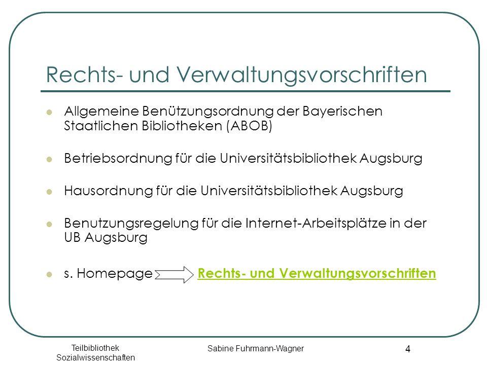 Teilbibliothek Sozialwissenschaften Sabine Fuhrmann-Wagner 4 Rechts- und Verwaltungsvorschriften Allgemeine Benützungsordnung der Bayerischen Staatlic
