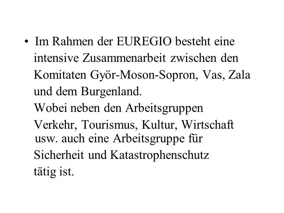Im Rahmen der EUREGIO besteht eine intensive Zusammenarbeit zwischen den Komitaten Györ-Moson-Sopron, Vas, Zala und dem Burgenland. Wobei neben den Ar
