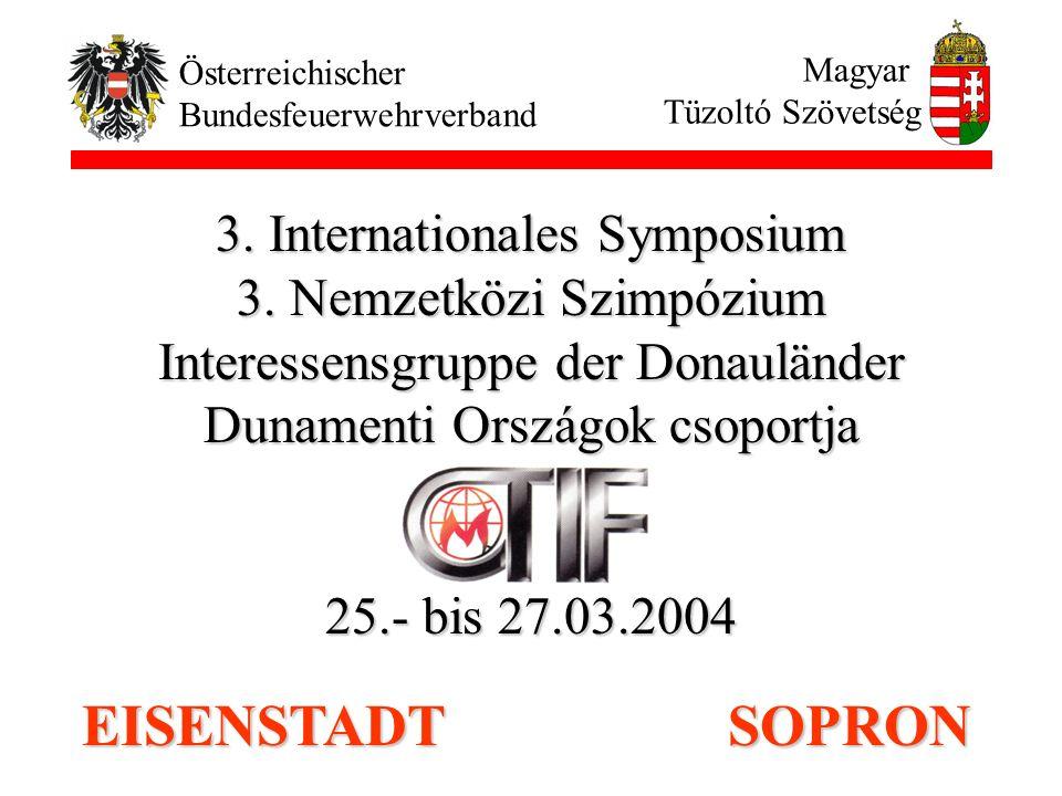 3. Internationales Symposium 3. Nemzetközi Szimpózium Interessensgruppe der Donauländer Dunamenti Országok csoportja 25.- bis 27.03.2004 EISENSTADT SO