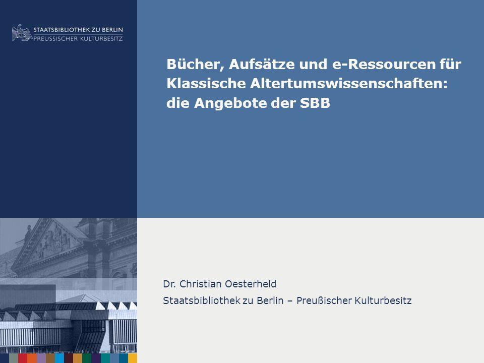 Bücher, Aufsätze und e-Ressourcen für Klassische Altertumswissenschaften: die Angebote der SBB Dr. Christian Oesterheld Staatsbibliothek zu Berlin – P