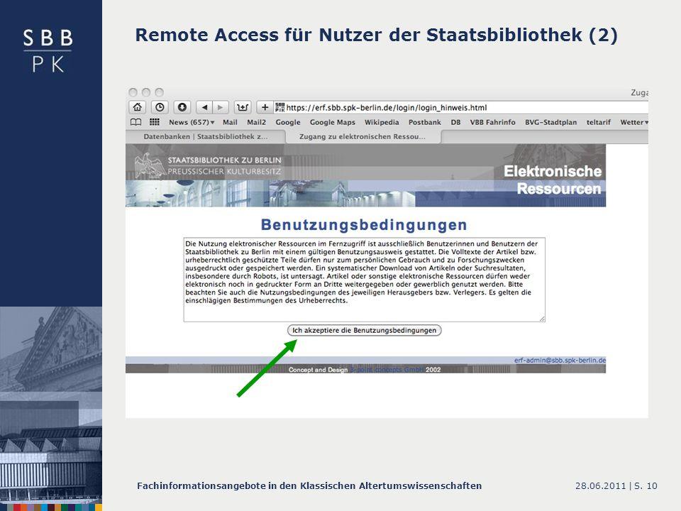 28.06.2011 |Fachinformationsangebote in den Klassischen AltertumswissenschaftenS. 10 Remote Access für Nutzer der Staatsbibliothek (2)