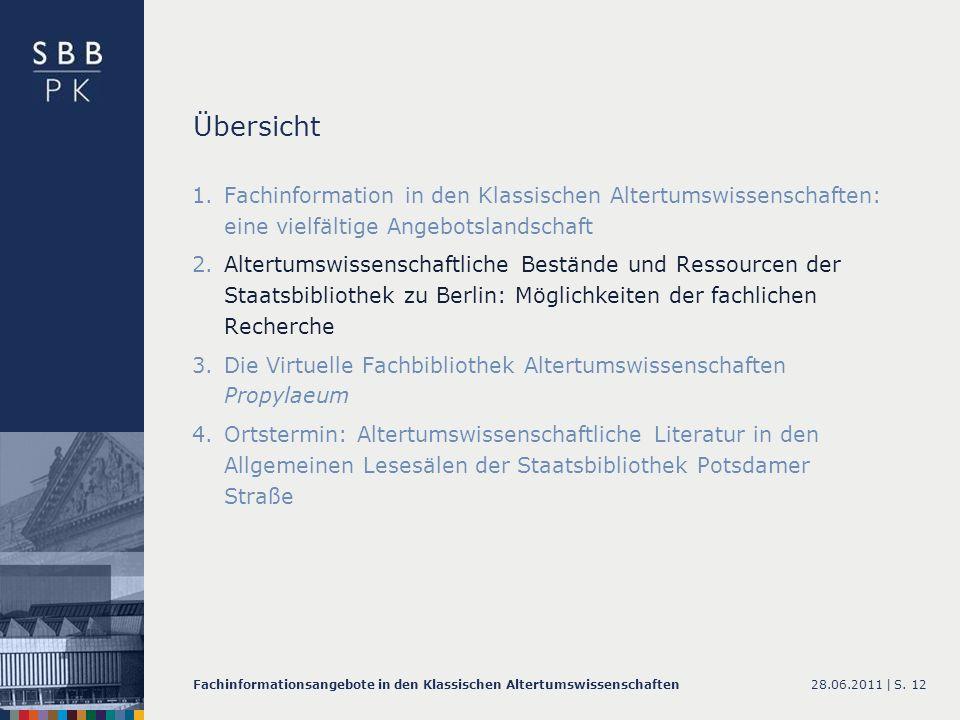 28.06.2011 |Fachinformationsangebote in den Klassischen AltertumswissenschaftenS. 12 Übersicht 1.Fachinformation in den Klassischen Altertumswissensch