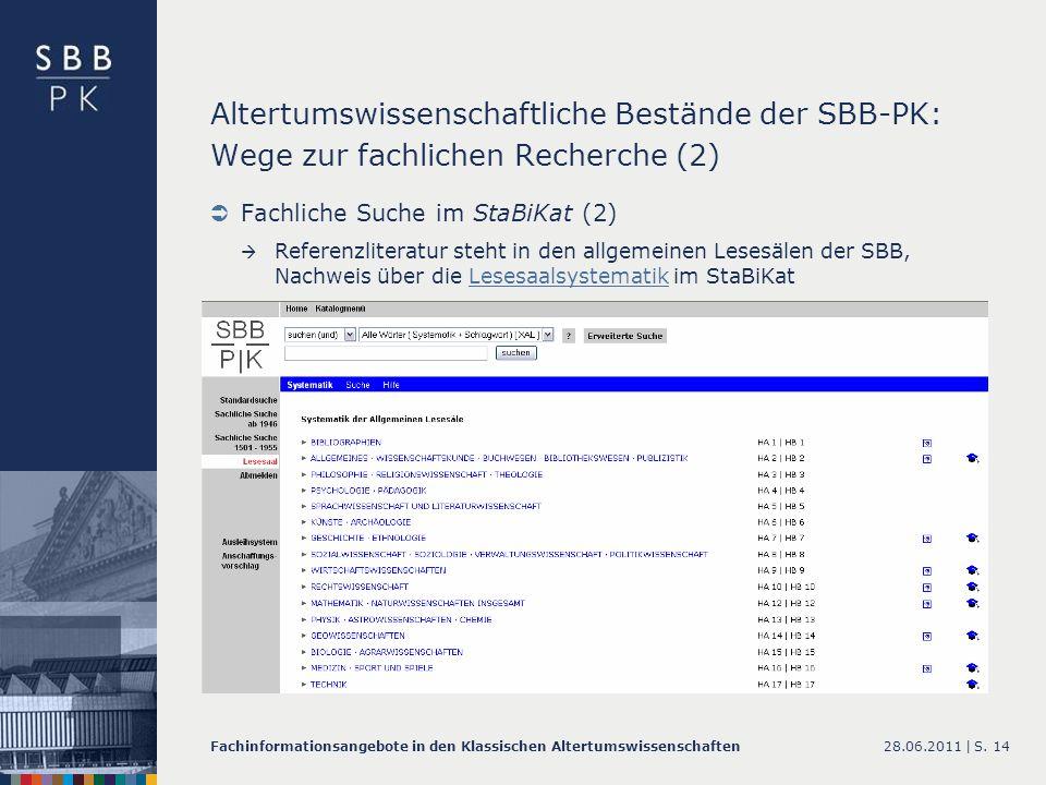 28.06.2011 |Fachinformationsangebote in den Klassischen AltertumswissenschaftenS. 14 Altertumswissenschaftliche Bestände der SBB-PK: Wege zur fachlich