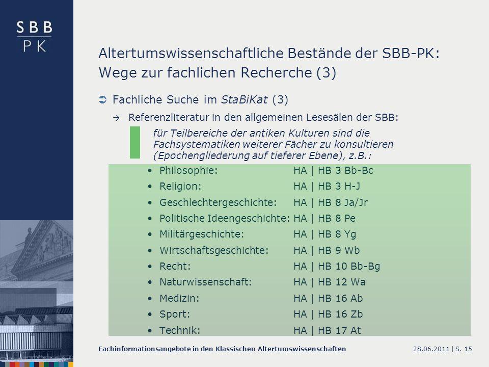 28.06.2011 |Fachinformationsangebote in den Klassischen AltertumswissenschaftenS. 15 Altertumswissenschaftliche Bestände der SBB-PK: Wege zur fachlich