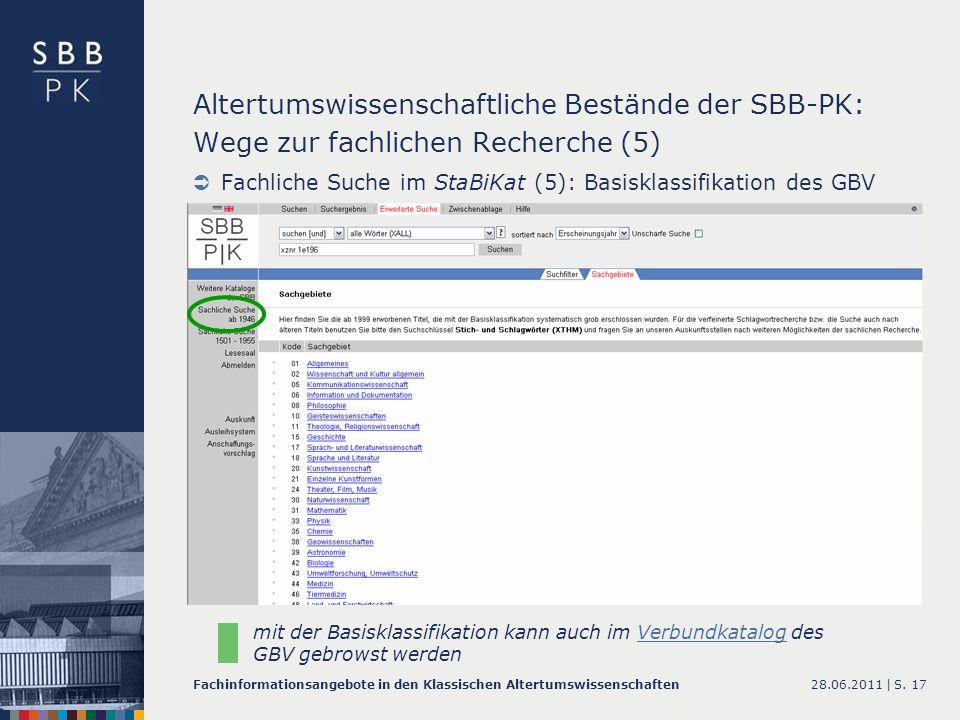 28.06.2011 |Fachinformationsangebote in den Klassischen AltertumswissenschaftenS. 17 Altertumswissenschaftliche Bestände der SBB-PK: Wege zur fachlich