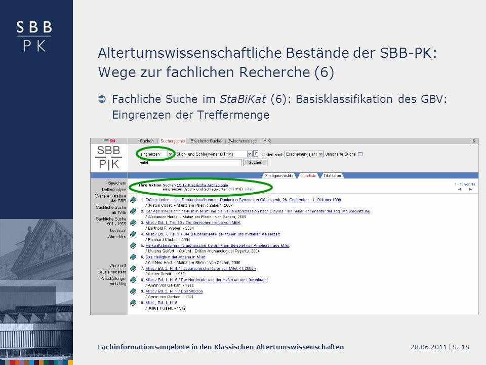 28.06.2011 |Fachinformationsangebote in den Klassischen AltertumswissenschaftenS. 18 Altertumswissenschaftliche Bestände der SBB-PK: Wege zur fachlich