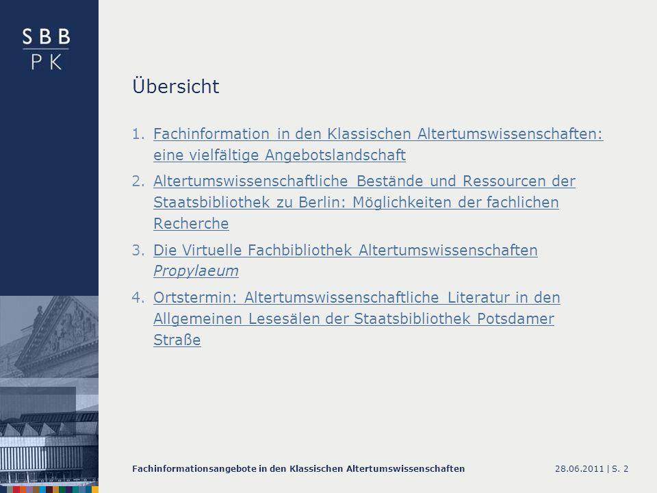 28.06.2011 |Fachinformationsangebote in den Klassischen AltertumswissenschaftenS. 2 Übersicht 1.Fachinformation in den Klassischen Altertumswissenscha