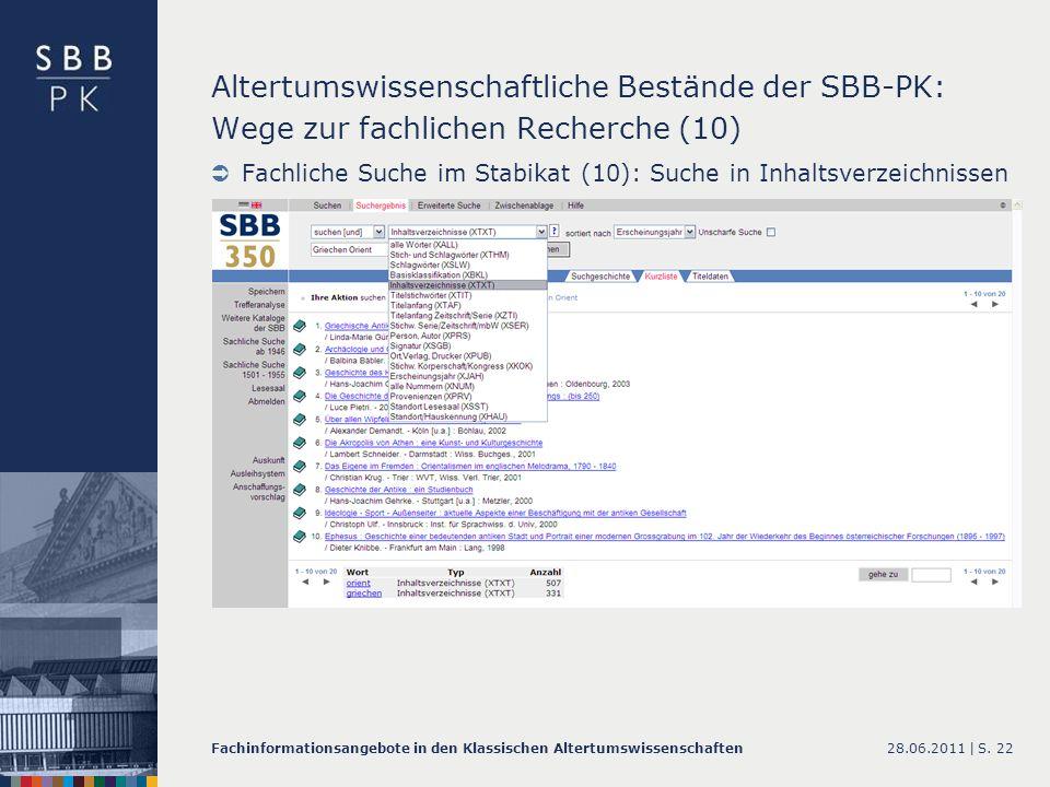 28.06.2011 |Fachinformationsangebote in den Klassischen AltertumswissenschaftenS. 22 Altertumswissenschaftliche Bestände der SBB-PK: Wege zur fachlich
