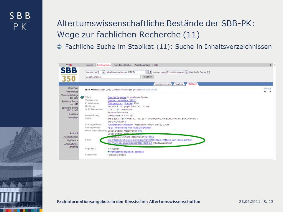 28.06.2011 |Fachinformationsangebote in den Klassischen AltertumswissenschaftenS. 23 Altertumswissenschaftliche Bestände der SBB-PK: Wege zur fachlich