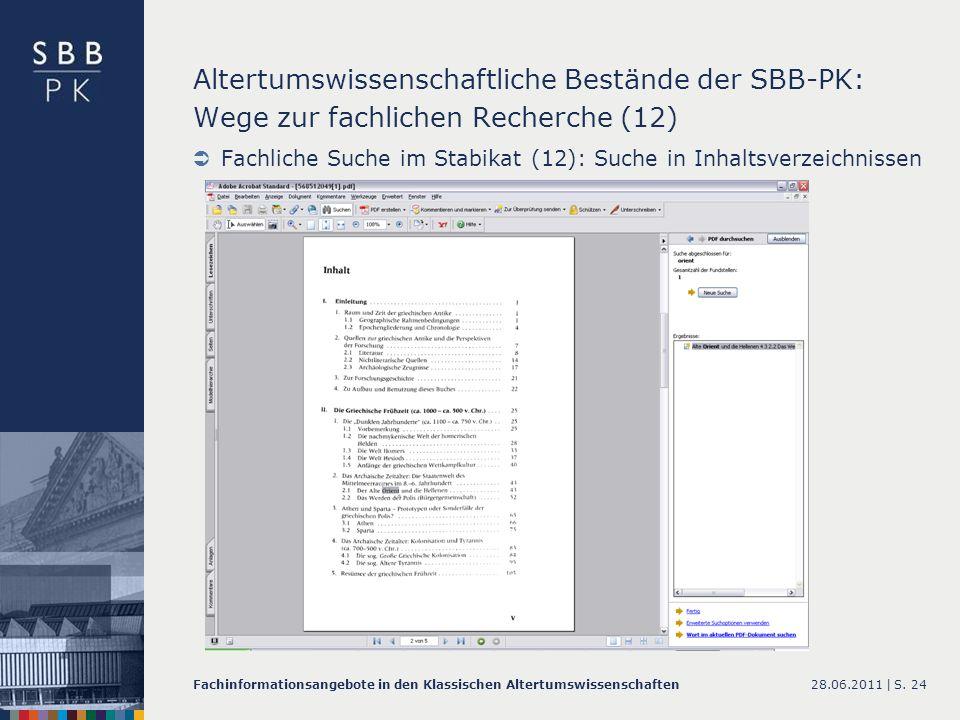 28.06.2011 |Fachinformationsangebote in den Klassischen AltertumswissenschaftenS. 24 Altertumswissenschaftliche Bestände der SBB-PK: Wege zur fachlich