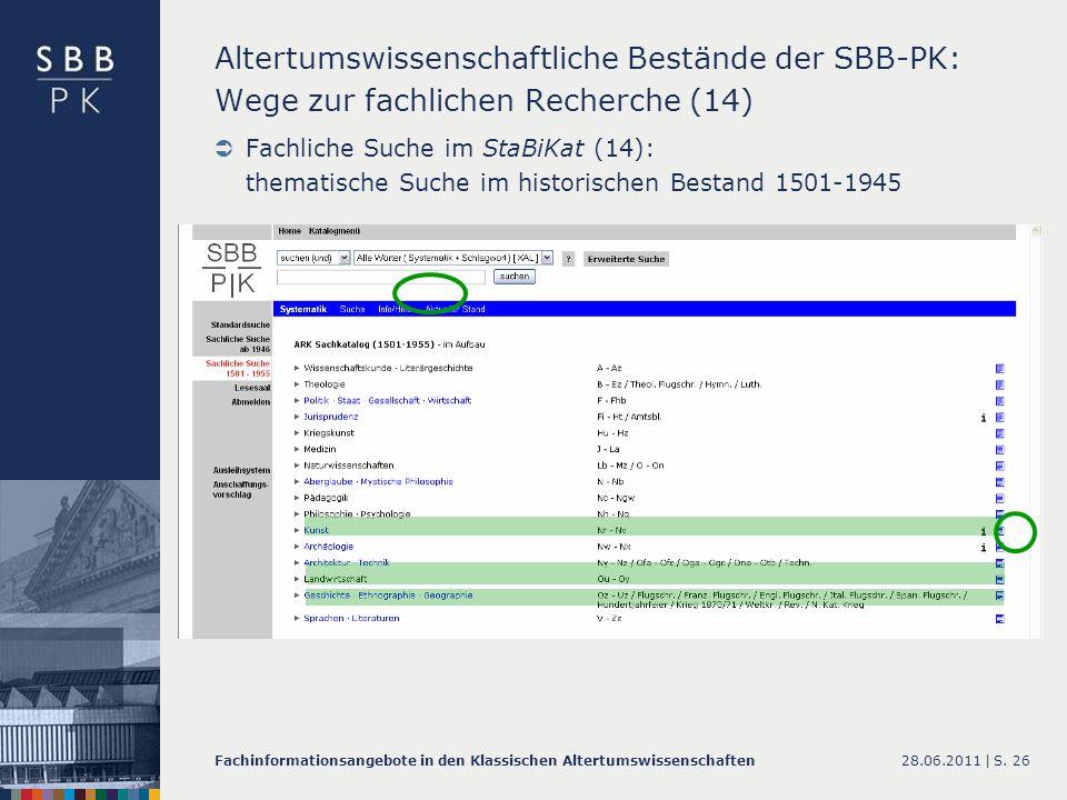 28.06.2011 |Fachinformationsangebote in den Klassischen AltertumswissenschaftenS. 26 Altertumswissenschaftliche Bestände der SBB-PK: Wege zur fachlich