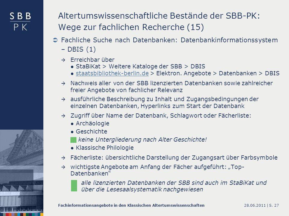 28.06.2011 |Fachinformationsangebote in den Klassischen AltertumswissenschaftenS. 27 Altertumswissenschaftliche Bestände der SBB-PK: Wege zur fachlich
