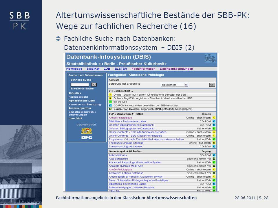28.06.2011 |Fachinformationsangebote in den Klassischen AltertumswissenschaftenS. 28 Altertumswissenschaftliche Bestände der SBB-PK: Wege zur fachlich