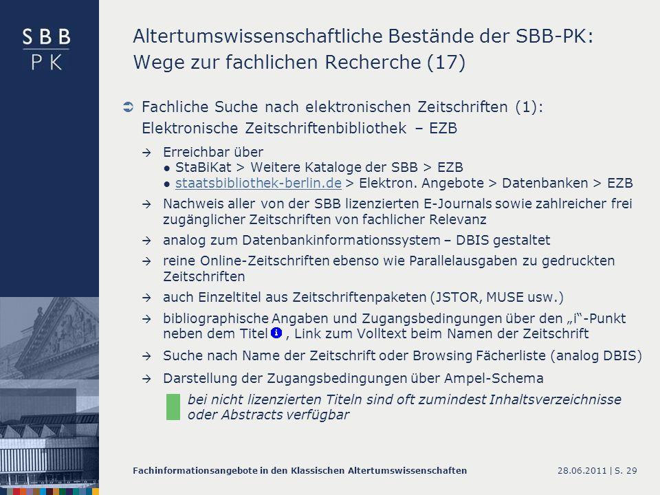 28.06.2011 |Fachinformationsangebote in den Klassischen AltertumswissenschaftenS. 29 Altertumswissenschaftliche Bestände der SBB-PK: Wege zur fachlich