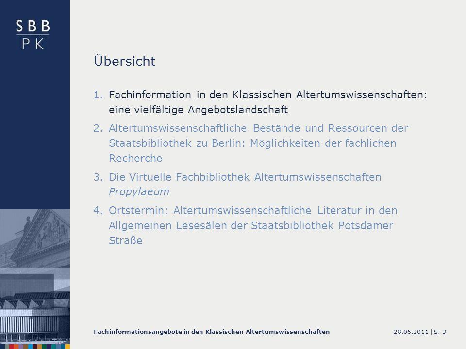 28.06.2011 |Fachinformationsangebote in den Klassischen AltertumswissenschaftenS. 3 Übersicht 1.Fachinformation in den Klassischen Altertumswissenscha