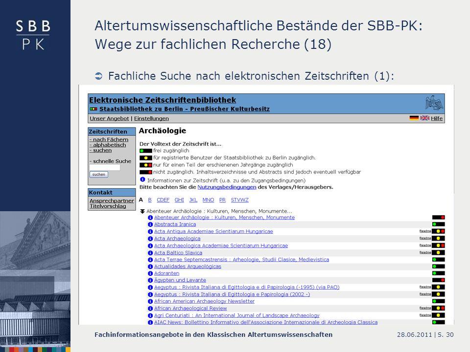 28.06.2011 |Fachinformationsangebote in den Klassischen AltertumswissenschaftenS. 30 Altertumswissenschaftliche Bestände der SBB-PK: Wege zur fachlich
