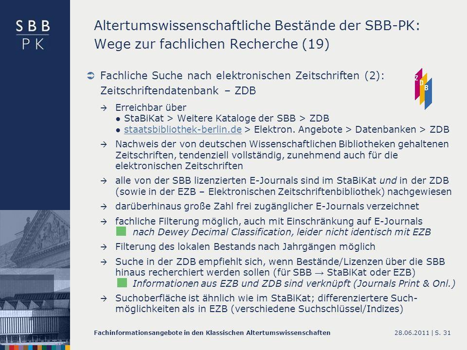 28.06.2011 |Fachinformationsangebote in den Klassischen AltertumswissenschaftenS. 31 Altertumswissenschaftliche Bestände der SBB-PK: Wege zur fachlich